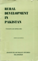 Rural Deveopment in Pakistan; Concepts and Approaches